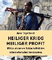 Heiliger Krieg - heiliger Profit