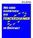 Wo sind eigentlich die Hinterzimmer in Brüssel?